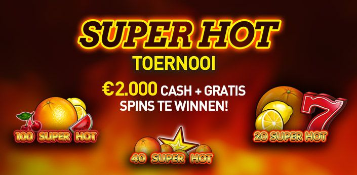 Super Hot Toernooi – €2.000 Cash + Gratis Spins te winnen!